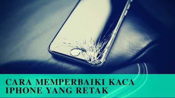 Photo of Layar Kaca iPhone Retak? Ini Cara Mudah Memperbaikinya!