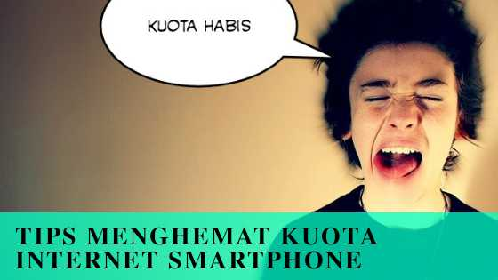 Photo of 5 Tips Menghemat Kuota Internet Smartphone Anda