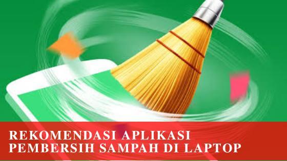 Photo of Rekomendasi Aplikasi Pembersih Sampah di Laptop