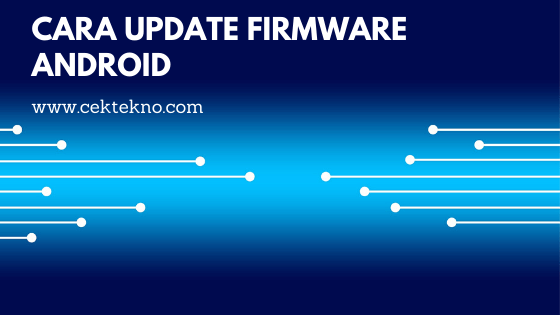 Photo of Cara Update Firmware Android Semua Merek