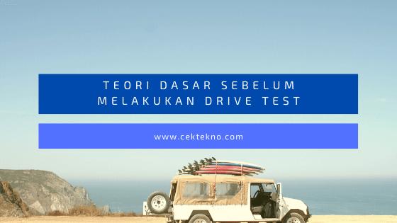 Teori Dasar Sebelum Melakukan Drive Test