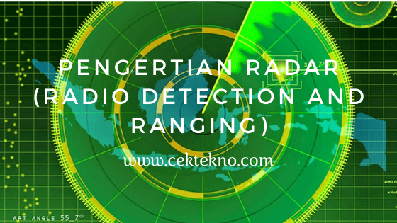 Photo of Pengertian Radar (Radio Detection And Ranging)
